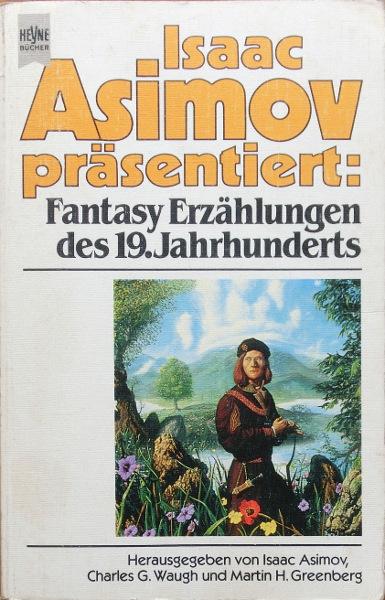 Fantasy Erzählungen des 19. Jahrhunderts - Isaac Asimov, Charles G. Waugh, Martin H. Greenberg