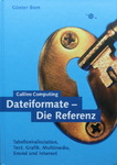 Christian Born - Dateiformate - Die Referenz - Tabellenkalkulation, Text, Grafik, Multimedia, Sound und Internet: Vorn