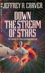 Jeffrey A. Carver - Down The Stream Of Stars: Vorn