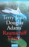 Terry Jones - Douglas Adams' Raumschiff Titanic: Vorn