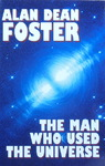 Alan Dean Foster - The Man Who Used The Universe: Vorn