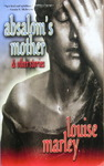 Louise Marley - Absalom's Mother & other stories: Vorn