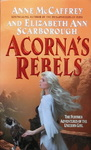 Anne McCaffrey & Elizabeth Ann Scarborough - Acorna's Rebels: Vorn