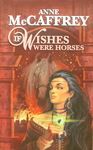 Anne McCaffrey - If Wishes Were Horses: Vorn