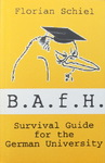 Florian Schiel - B.A.f.H. Survival Guide for the German University: Vorn